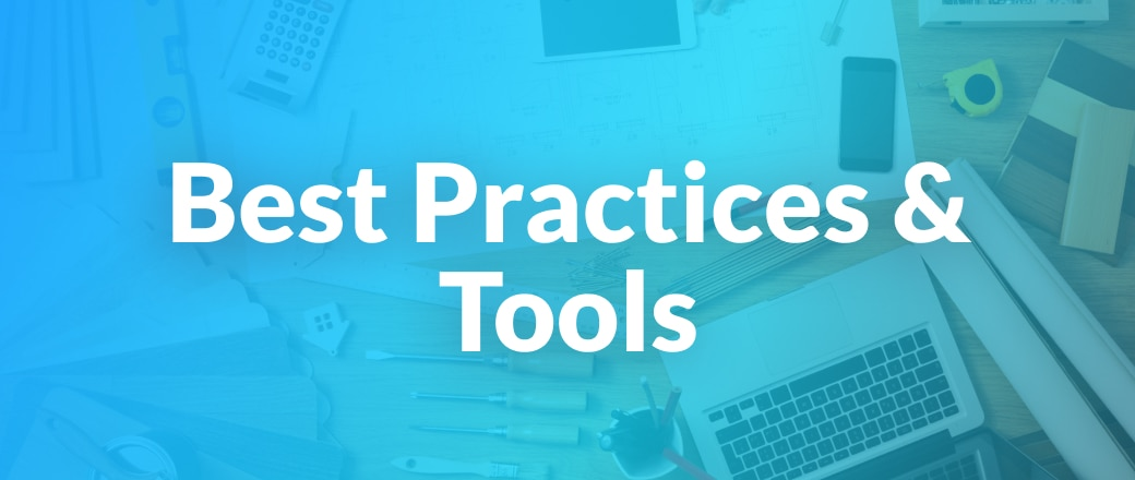 Best practices and tools